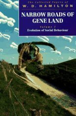 Narrow Roads of Gene Land: The Collected Papers of WD Hamilton, Volume 1