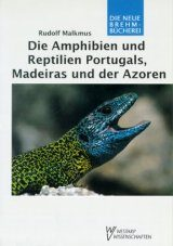 Die Amphibien und Reptilien Portugals, Madeiras und der Azoren [The Amphibians and Reptiles of Portugal, Madeiras and the Azores]