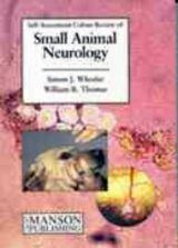 Self Assessment Colour Review of Small Animal Neurology