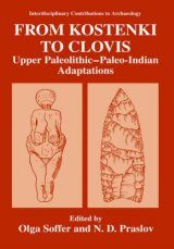 From Kostenki to Clovis: Upper Paleolithic-Paleo-Indian Adaptations