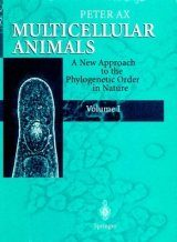 Multicellular Animals, Volume 1: A New Approach to the Phylogenetic Order in Nature