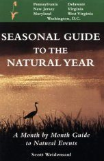 Seasonal Guide to the Natural Year: Pennsylvania, New Jersey, Maryland, Delaware, Virginia, West Virginia and Washington, D.C