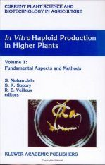 In Vitro Haploid Production in Higher Plants, Volume 1: Fundamental Apsects