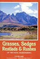 Grasses, Sedges, Restiads and Rushes of the Natal Drakensberg