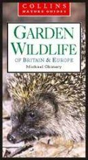 Collins Nature Guides: Garden Wildlife of Britain and Europe