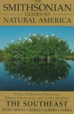 The Smithsonian Guides to Natural America: The Southeast