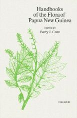 Handbooks of the Flora of Papua New Guinea, Volume 3: Araliaceae, Droseraceae, Erythroxylaceae, Guttiferae, Buddleyaceae, Loganiaceae, Nelumbonaceae, Nymphaceae, Onagraceae, Portulaceae, Proteaceae