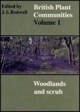 British Plant Communities, Volume 1: Woodlands and Scrub