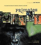Primates: The Amazing World of Lemurs, Monkeys, and Apes