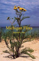 Michigan Flora, Part 3: Dicots (Pyrolaceae-Compositae)