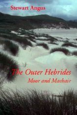 The Outer Hebrides, Volume 2: Moor and Machair