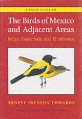 A Field Guide to the Birds of Mexico and Adjacent Areas