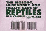 The Biology, Husbandry and Health Care of Reptiles (3-Volume Set)