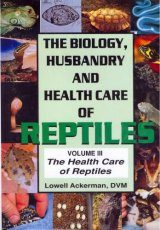 The Biology, Husbandry and Health Care of Reptiles: Volume 3