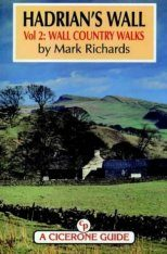 Cicerone Guide: Hadrian's Wall, Volume 2: Wall Country Walks