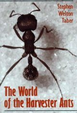 The World of the Harvester Ants