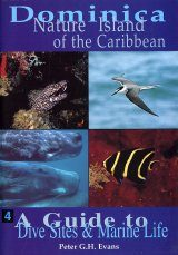 A Guide to Dive Sites and Marine Life [of Dominica]