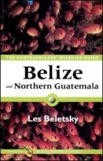 The Ecotravellers' Wildlife Guide to Belize and Northern Guatemala