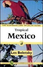 The Ecotravellers' Wildlife Guide to Tropical Mexico