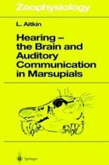 Hearing - The Brain and Auditory Communication in Marsupials