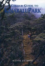 A Colour Guide to Kinabalu Park
