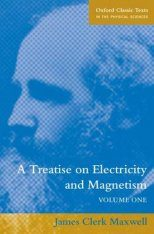 Treatise on Electricity and Magnetism, Volume 1: Electricity