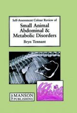Self-Assessment Colour Review of Small Animal Abdominal and Metabolic Disorders