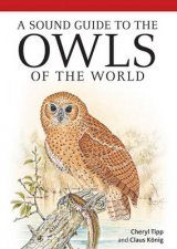 A Sound Guide to the Owls of the World