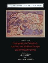 The History of Cartography, Volume 1: Cartography in Prehistoric, Ancient, and Medieval Europe and the Mediterranean