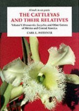The Cattleyas and Their Relatives, Volume 5: Brassavola, Encyclia, and Other Genera of México and Central America