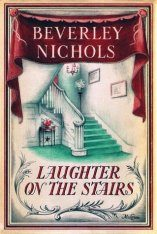 The Beverley Nichols Trilogy, Volume 2: Laughter on the Stairs
