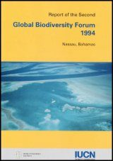 Report of the 2nd Global Biodiversity Forum, November 1994, Nassau