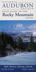 National Audubon Society Regional Field Guide to the Rocky Mountain States