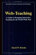 Web-Teaching: A Guide to Designing Interactive Teaching for the World Wide Web