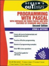 Schaum's Outline: Programming with PASCAL with Emphasis on Turbo PASCAL and with Features of Standard ANSI PASCAL
