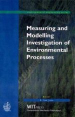 Measuring and Modelling Investigation of Environmental Processes