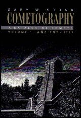 Cometography: A Catalogue of Comets, Volume 1: Ancient-1799
