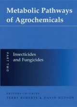 Metabolic Pathways of Agrochemicals: Part 2 - Insecticides and Fungicides