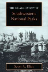The Ice-Age History of Southwestern National Parks