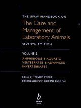 UFAW Handbook on the Care and Management of Laboratory Animals, Volume 2: Amphibious and Aquatic Vertebrates and Advanced Invertebrates