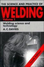 The Science and Practice of Welding, V1: Welding Science and Technology