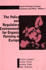 The Policy and Regulatory Environment for Organic Farming in Europe