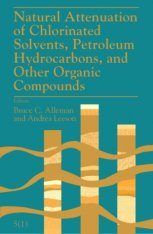 Natural Attenuation of Chlorinated Solvents, Petroleum Hydrocarbons, and Other Organic Compounds