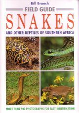 Field Guide to the Snakes and Other Reptiles of Southern Africa