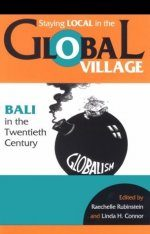 Staying Local in the Global Village: Bali in the 20th Century