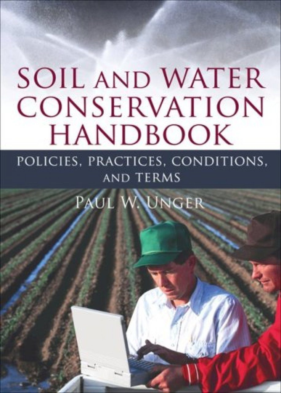 Soil and water conservation handbook policies practices for Soil and water conservation