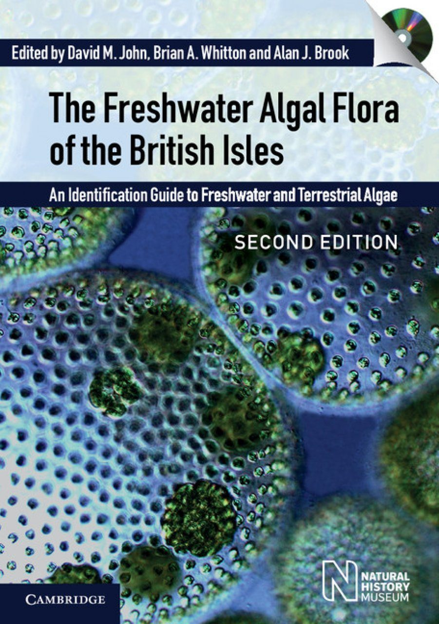 The Freshwater Algal Flora Of The British Isles An Identification Guide To Freshwater And