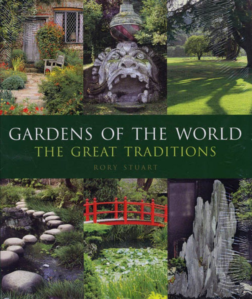 Gardens Of The World The Great Traditions Rory Stuart