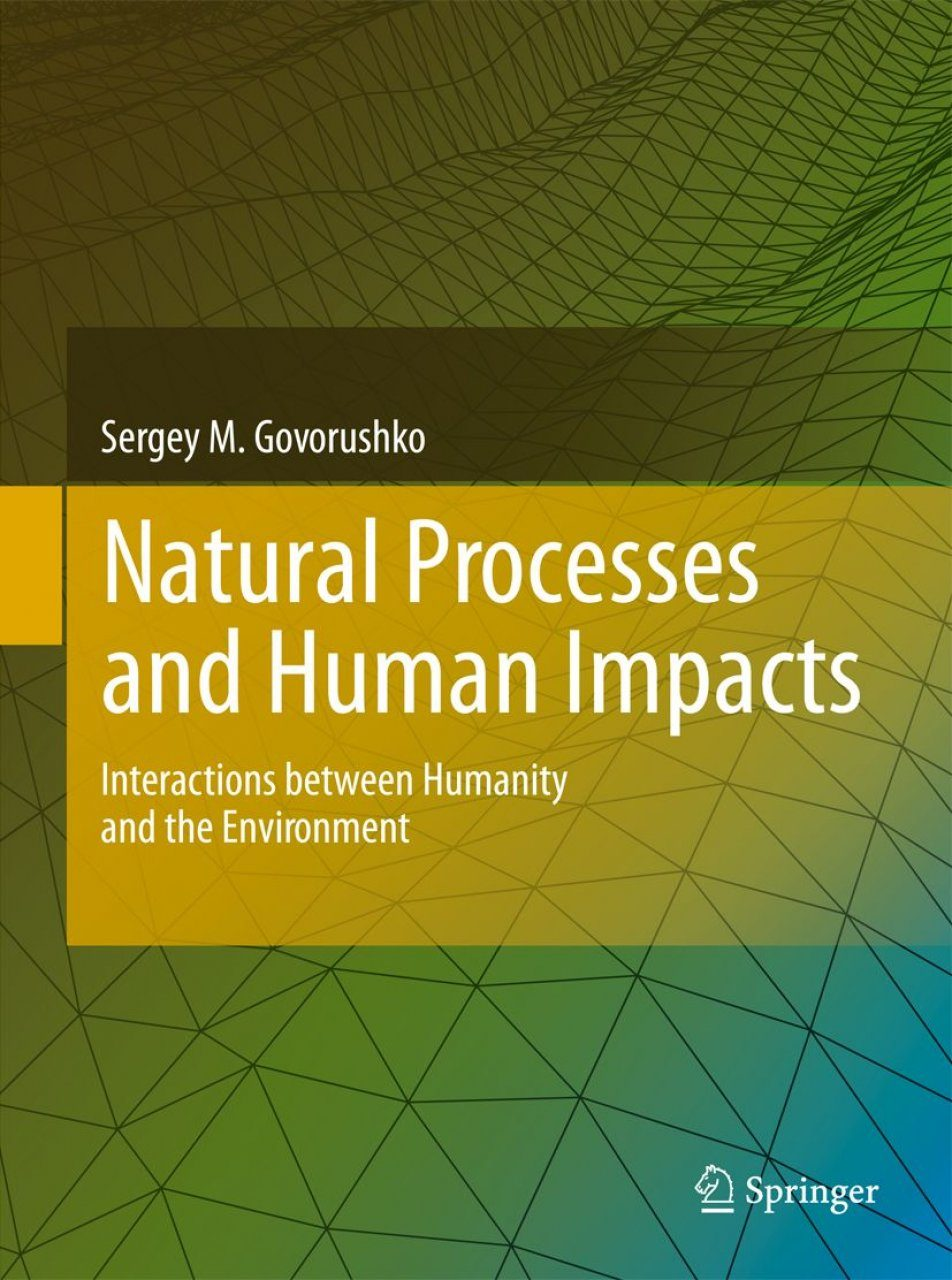 Natural Processes and Human Impacts: Interactions Between Humanity and the Environment - Sergey M. Govorushko