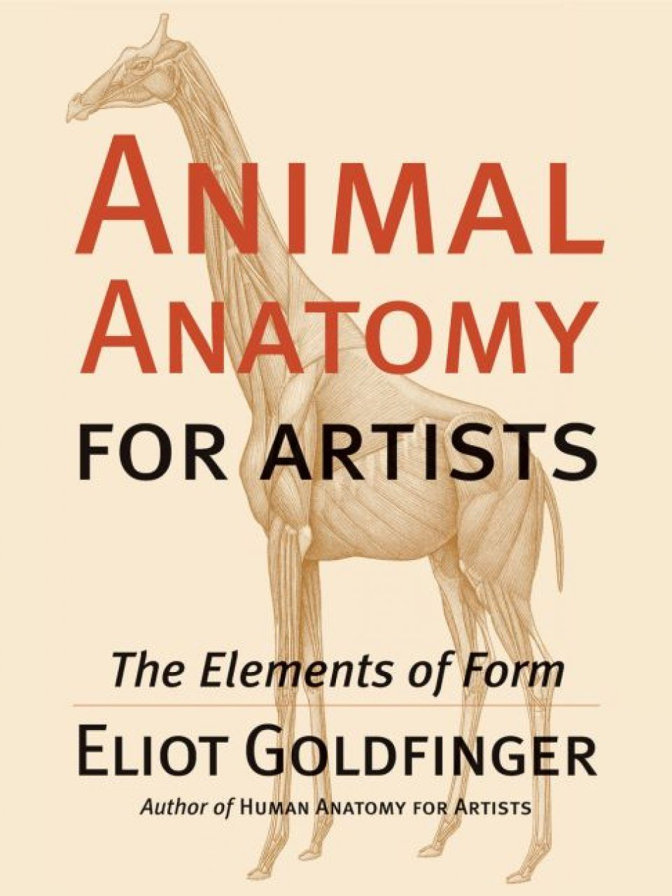 Human anatomy for artists the elements of form